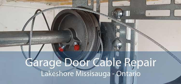 Garage Door Cable Repair Lakeshore Missisauga - Ontario