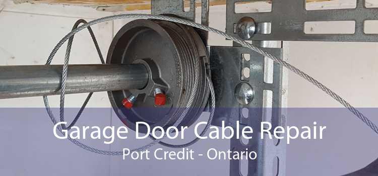 Garage Door Cable Repair Port Credit - Ontario
