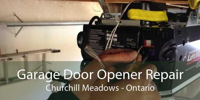 Garage Door Opener Repair Churchill Meadows - Ontario