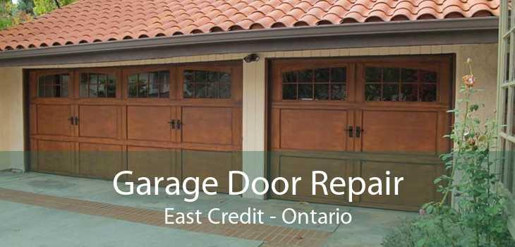 Garage Door Repair East Credit - Ontario