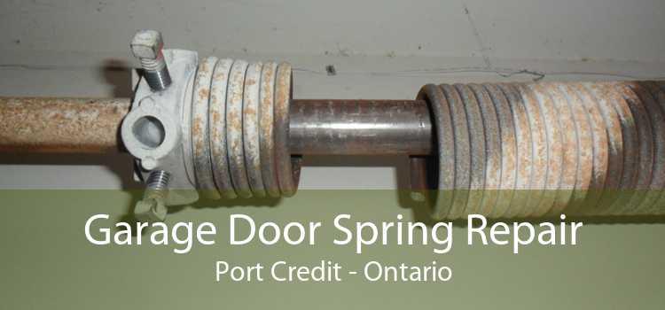 Garage Door Spring Repair Port Credit - Ontario