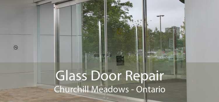 Glass Door Repair Churchill Meadows - Ontario