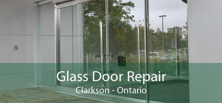 Glass Door Repair Clarkson - Ontario
