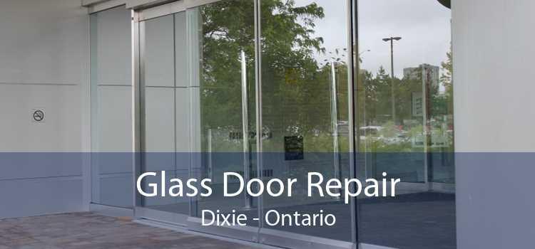 Glass Door Repair Dixie - Ontario