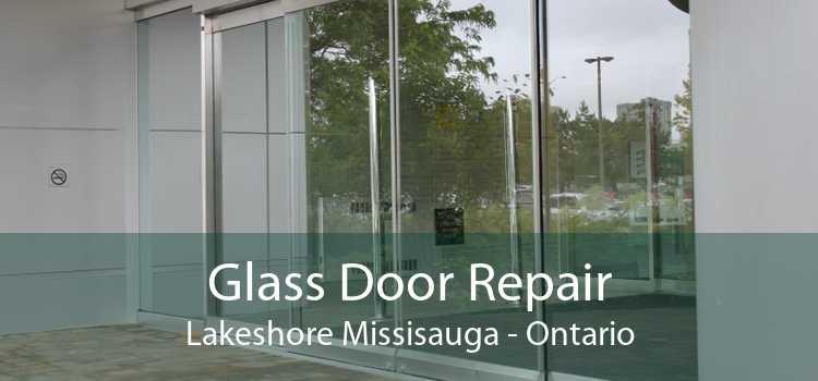 Glass Door Repair Lakeshore Missisauga - Ontario