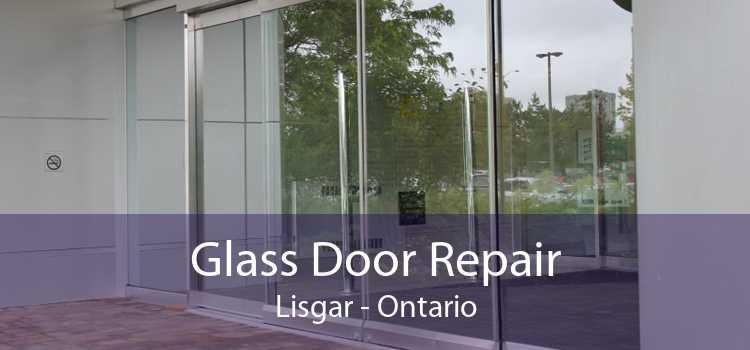 Glass Door Repair Lisgar - Ontario