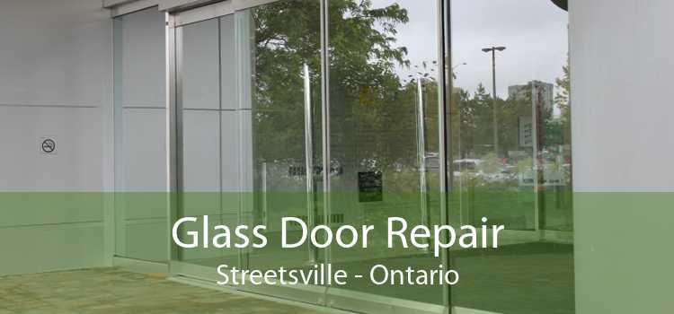 Glass Door Repair Streetsville - Ontario