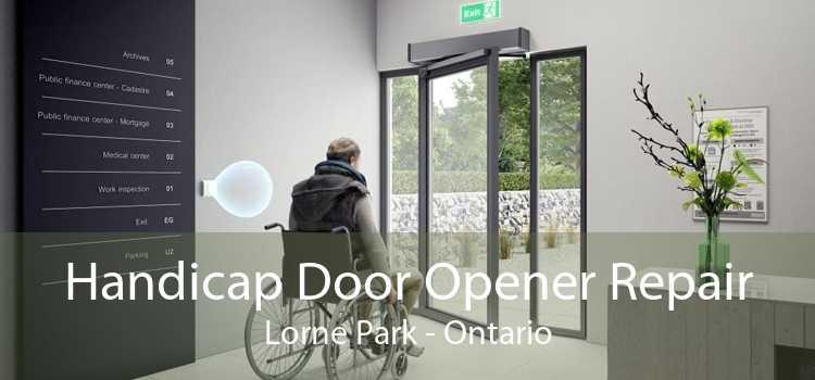 Handicap Door Opener Repair Lorne Park - Ontario