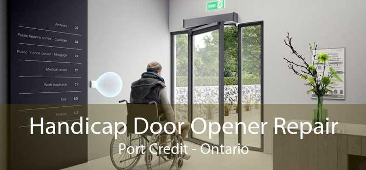 Handicap Door Opener Repair Port Credit - Ontario