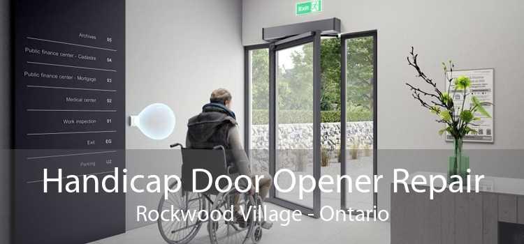 Handicap Door Opener Repair Rockwood Village - Ontario