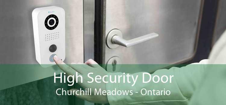 High Security Door Churchill Meadows - Ontario