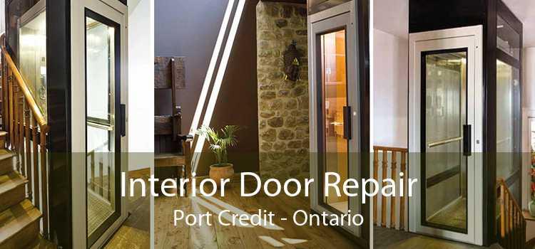 Interior Door Repair Port Credit - Ontario