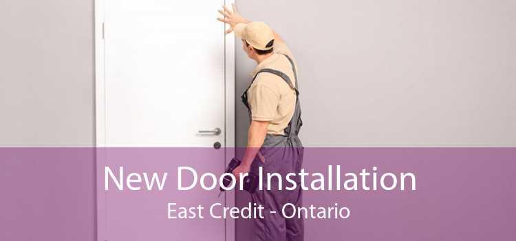 New Door Installation East Credit - Ontario