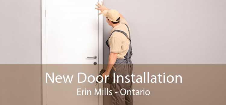 New Door Installation Erin Mills - Ontario