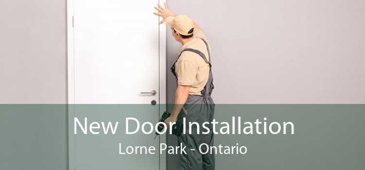 New Door Installation Lorne Park - Ontario