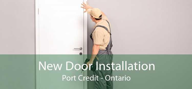 New Door Installation Port Credit - Ontario
