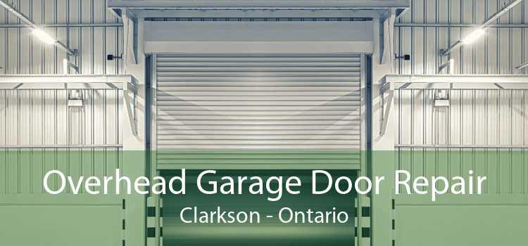 Overhead Garage Door Repair Clarkson - Ontario