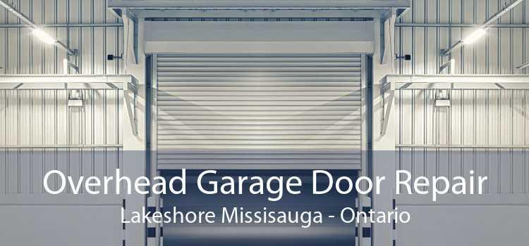 Overhead Garage Door Repair Lakeshore Missisauga - Ontario