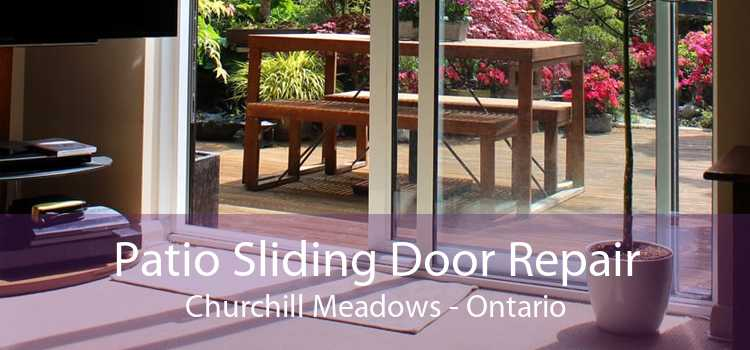 Patio Sliding Door Repair Churchill Meadows - Ontario