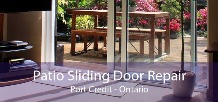 Patio Sliding Door Repair Port Credit - Ontario