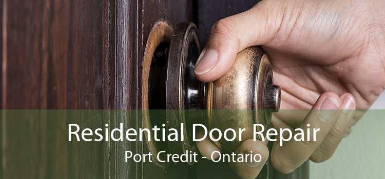 Residential Door Repair Port Credit - Ontario