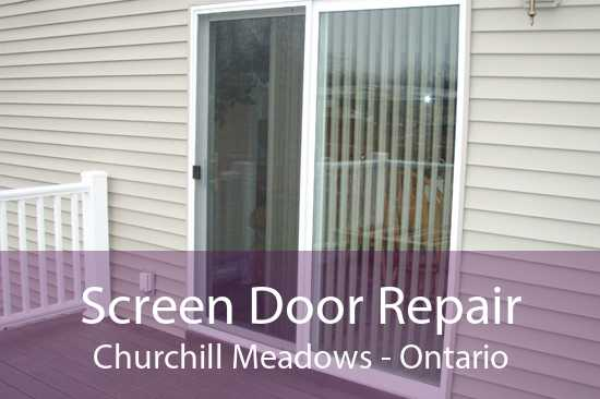 Screen Door Repair Churchill Meadows - Ontario