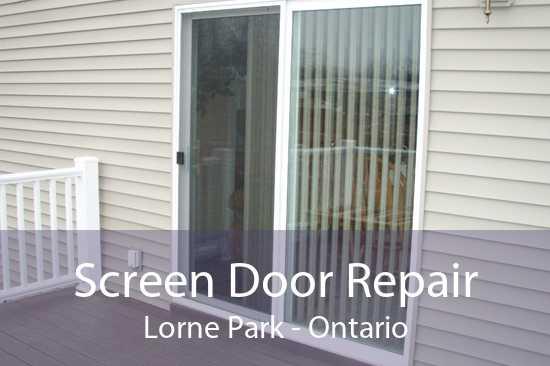 Screen Door Repair Lorne Park - Ontario
