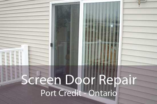 Screen Door Repair Port Credit - Ontario