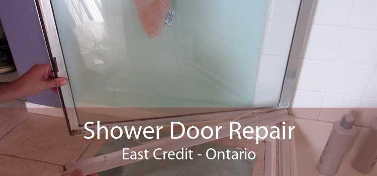Shower Door Repair East Credit - Ontario