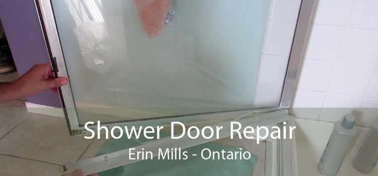Shower Door Repair Erin Mills - Ontario