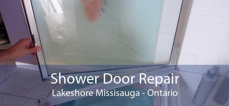 Shower Door Repair Lakeshore Missisauga - Ontario