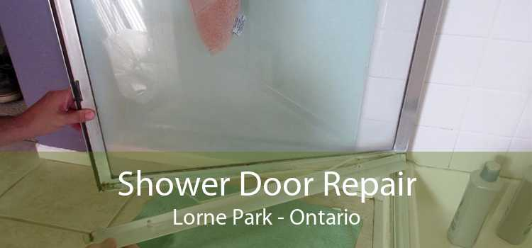 Shower Door Repair Lorne Park - Ontario