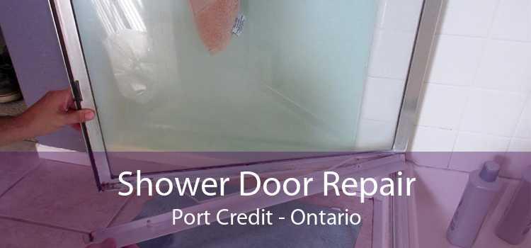 Shower Door Repair Port Credit - Ontario