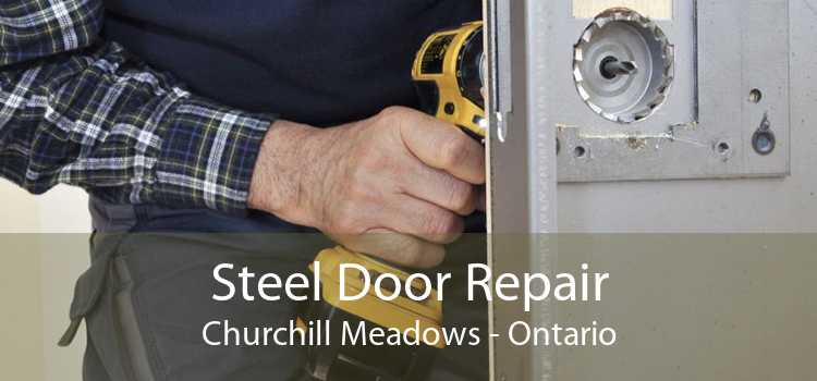 Steel Door Repair Churchill Meadows - Ontario
