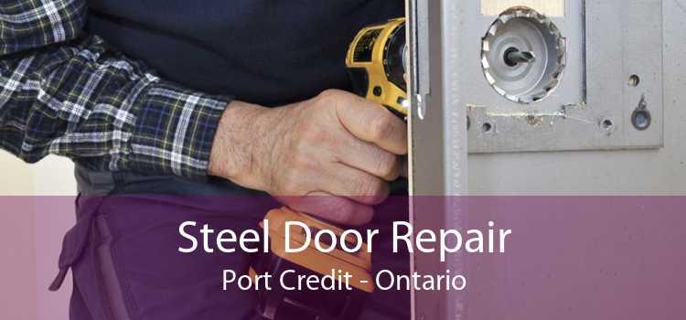 Steel Door Repair Port Credit - Ontario