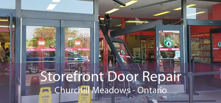 Storefront Door Repair Churchill Meadows - Ontario