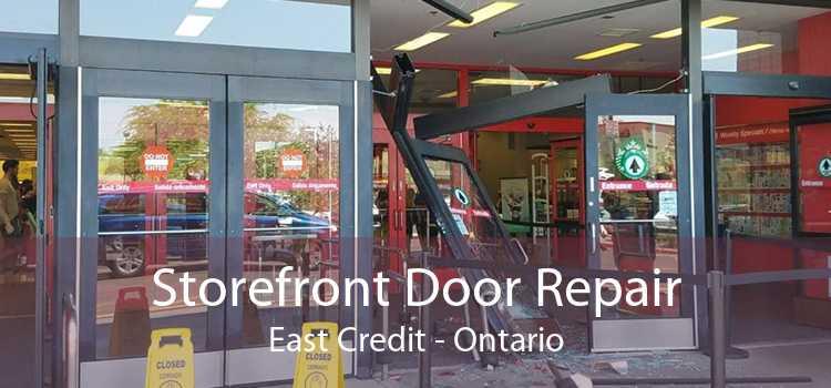 Storefront Door Repair East Credit - Ontario