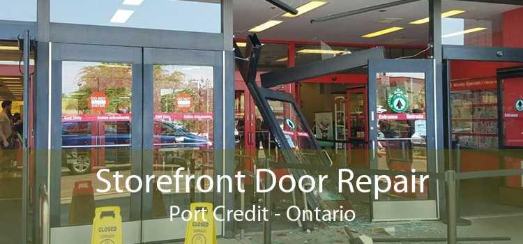 Storefront Door Repair Port Credit - Ontario