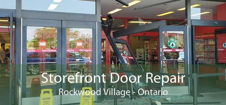 Storefront Door Repair Rockwood Village - Ontario