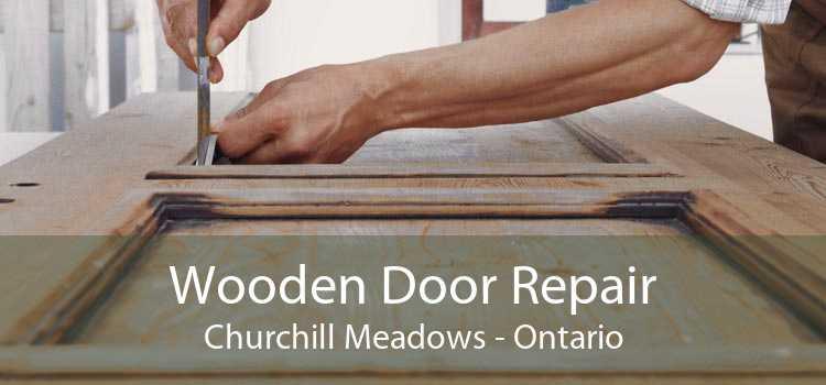 Wooden Door Repair Churchill Meadows - Ontario