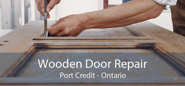 Wooden Door Repair Port Credit - Ontario