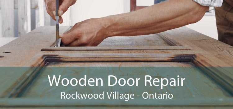 Wooden Door Repair Rockwood Village - Ontario
